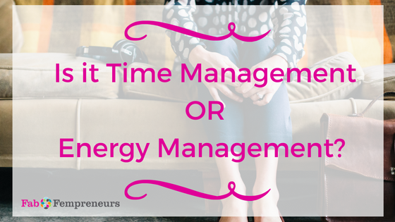 Is it Time Management or Energy Management?