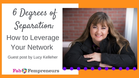 6 Degrees of Separation: How to Leverage Your Network