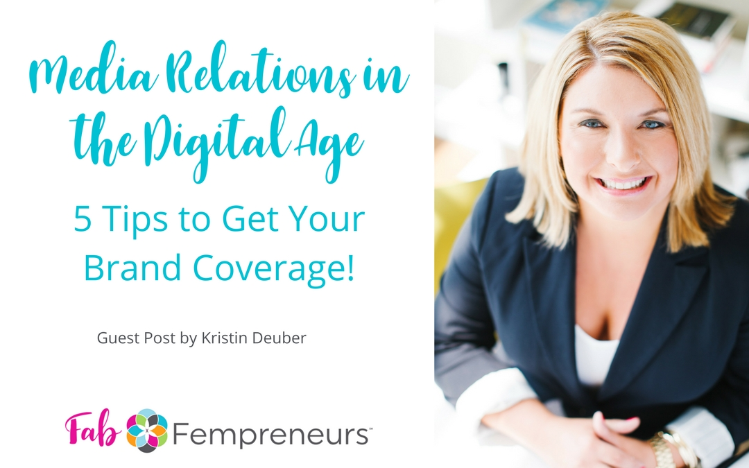 Media Relations in the Digital Age: 5 Tips to Get Your Brand Coverage