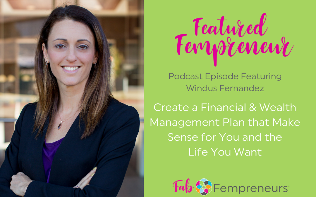 [Featured Fempreneur] Create a Financial and Wealth Management Plan that Make Sense for You and the Life You Want
