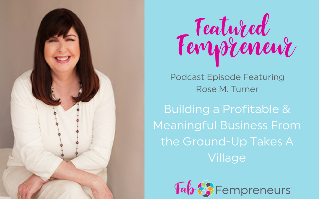 [Featured Fempreneur] Building a Profitable & Meaningful Business From the Ground-Up Takes A Village