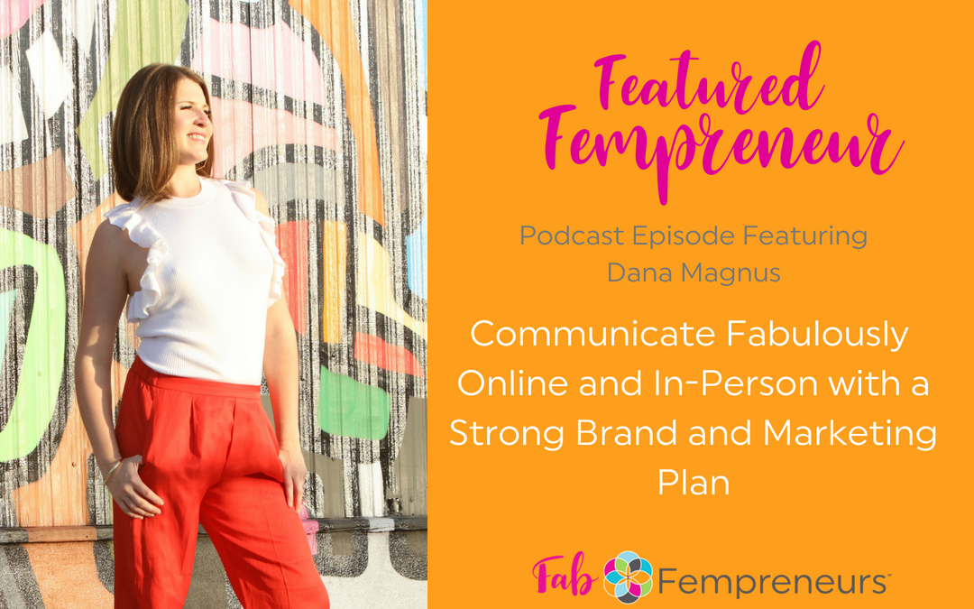 [Featured Fempreneur] Communicate Fabulously Online and In-Person with a Strong Brand and Marketing Plan