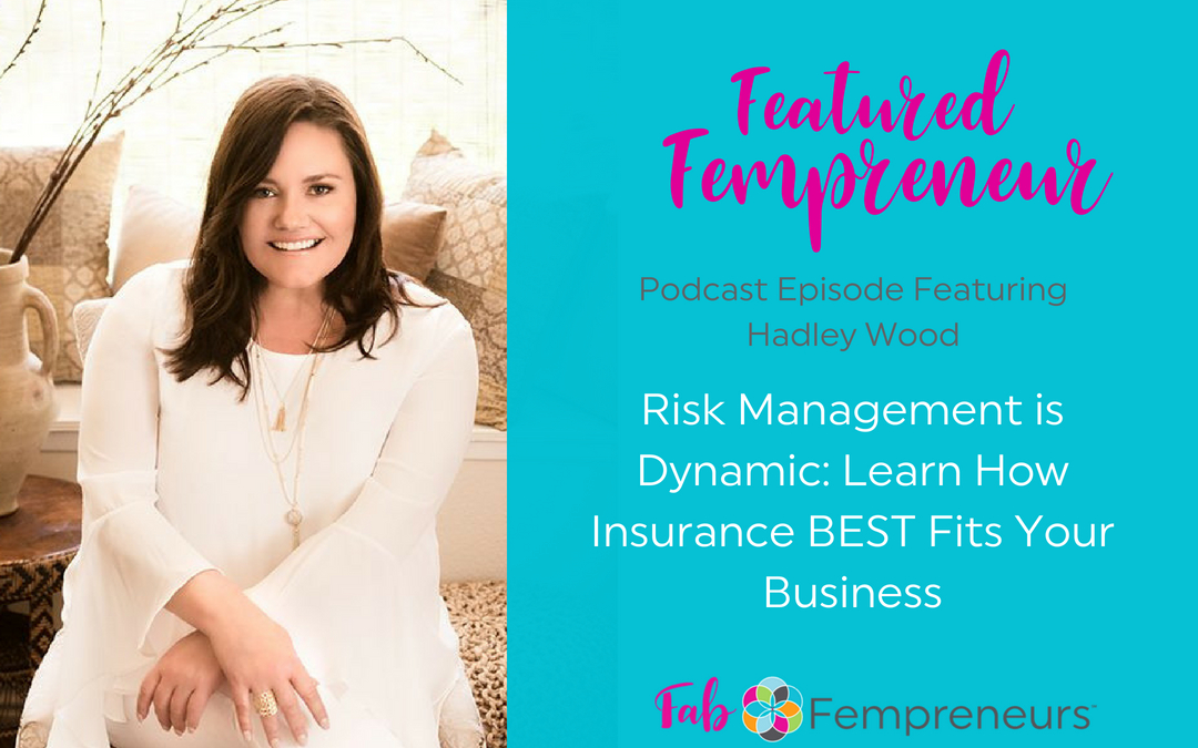 [Featured Fempreneur] Risk Management is Dynamic, Learn How Insurance BEST Fits Your Business
