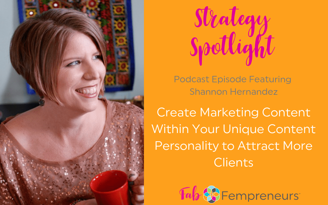 [Strategy Spotlight] Create Marketing Content Within Your Unique Content Personality to Attract More Clients