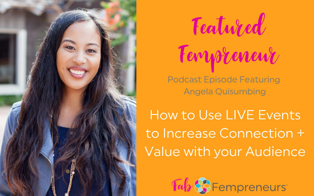 [Featured Fempreneur] How to Use LIVE Events to Increase Connection and Value for your Audience