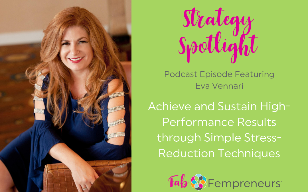 [Strategy Spotlight] Achieve and Sustain High-Performance Results through Simple Stress-Reduction Techniques