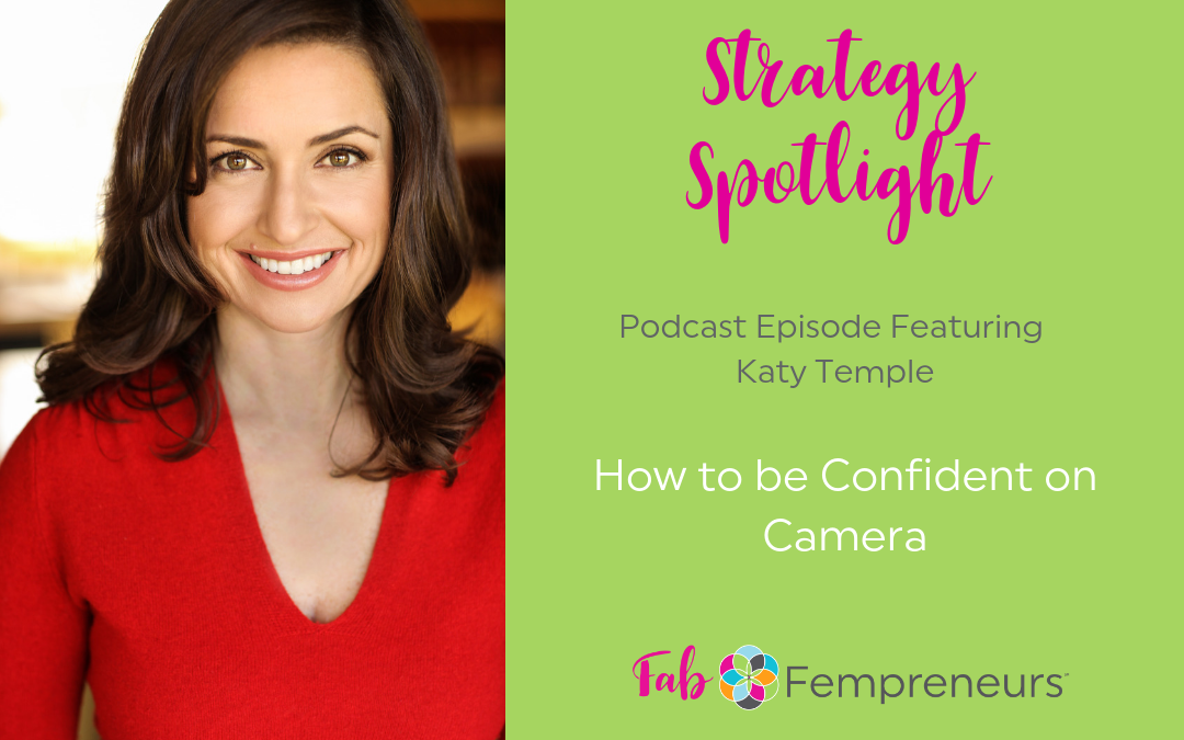 [Strategy Spotlight] How to be Confident on Camera with Katy Temple