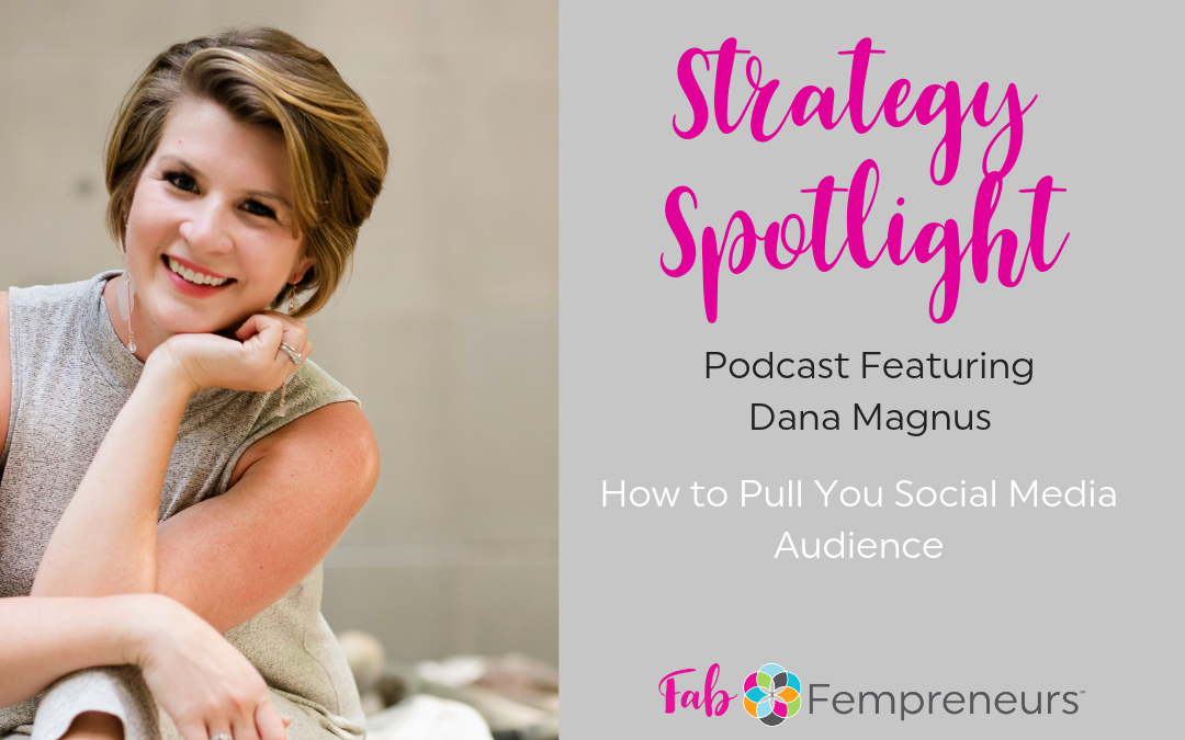 [Strategy Spotlight] How to Pull Your Social Media Audience with Dana Magnus  Copy