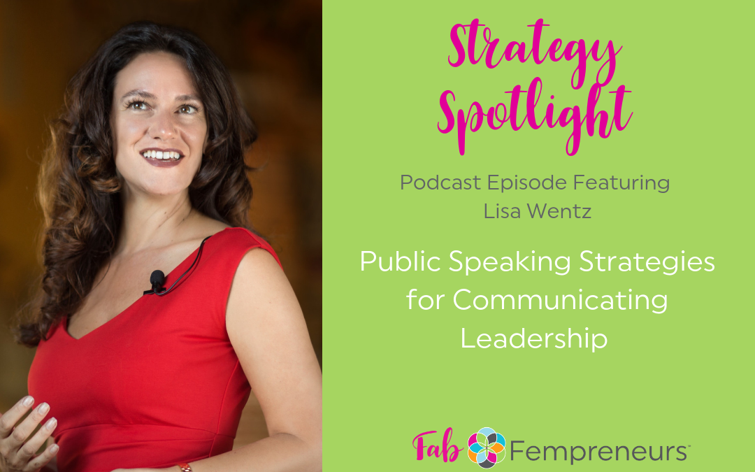 [Strategy Spotlight] Public Speaking Strategies for Communicating Leadership with Lisa Wentz