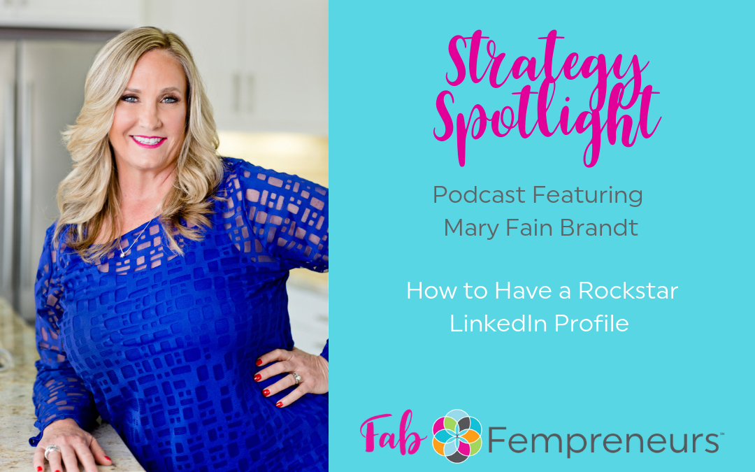 [Strategy Spotlight] How to Have a Rockstar LinkedIn Profile with Mary Fain Brandt