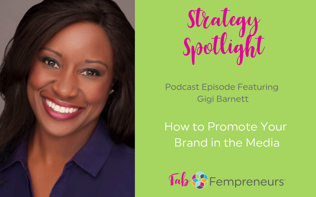 [Strategy Spotlight] How to Promote Your Brand in the Media with Gigi Barnett