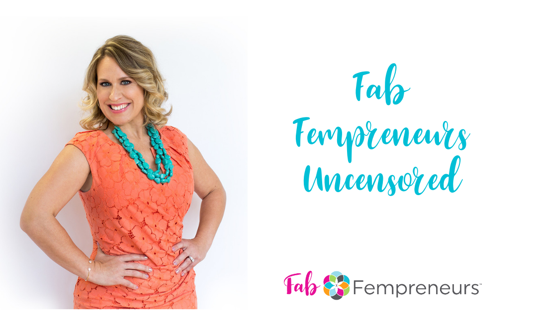Fab Fempreneurs Uncensored