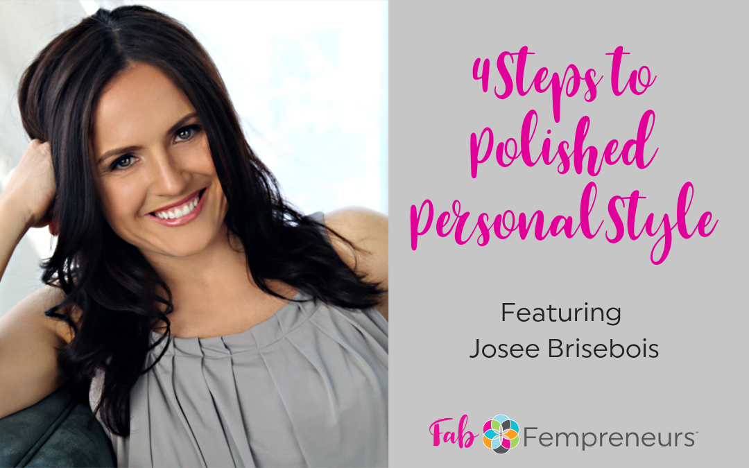 4 Steps to Polished Personal Style with Josee Brisebois