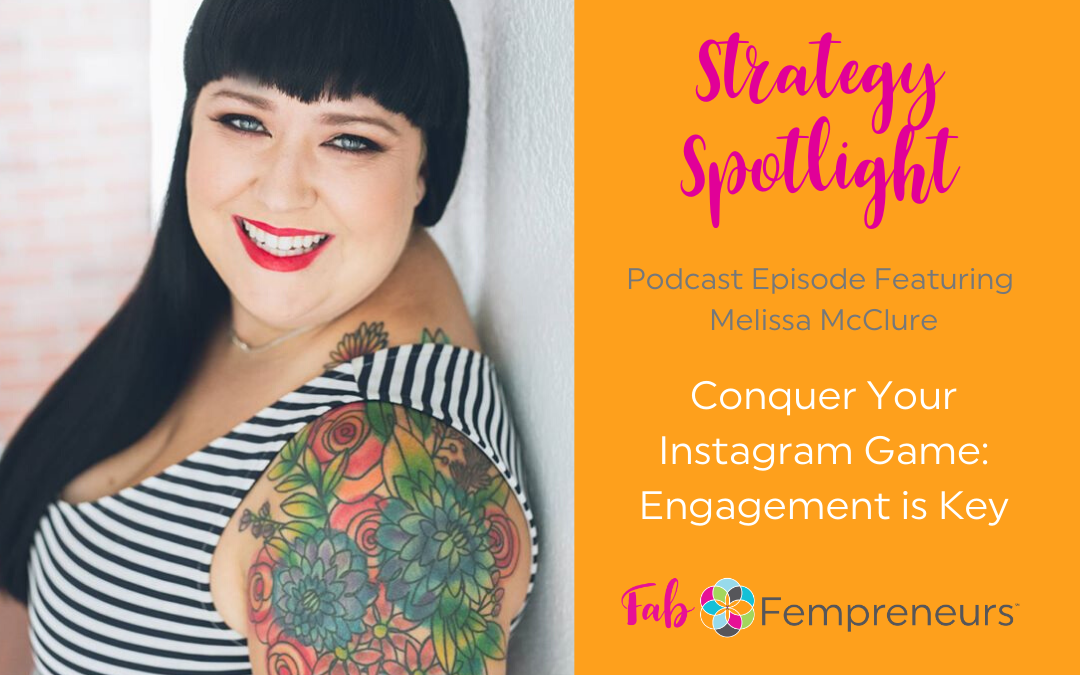 [Strategy Spotlight] Conquer Your Instagram Game: Engagement is Key with Melissa McClure