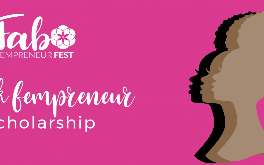 Winner Announced for the Black Fempreneur Scholarship to Fest