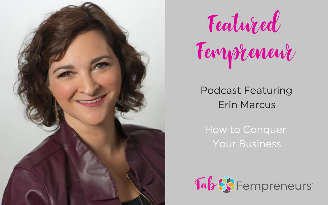 [Featured Fempreneur]  How to Conquer Your Business with Erin Marcus  Copy