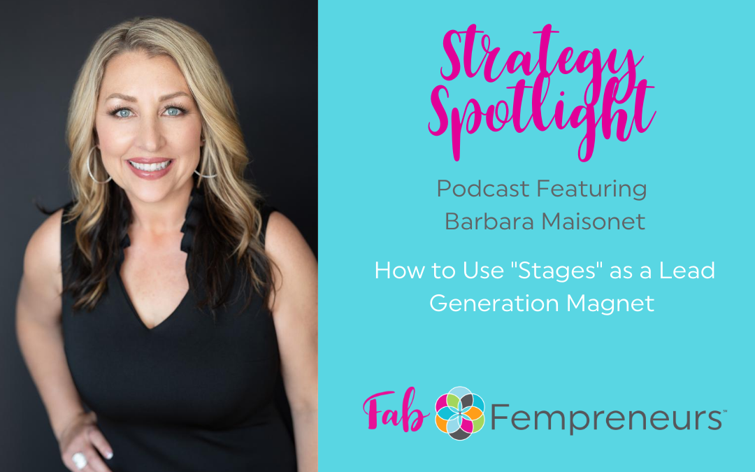 "[Strategy Spotlight] How to Use ""Stages"" as a Lead Generation Magnet with Barbara Maisonet"