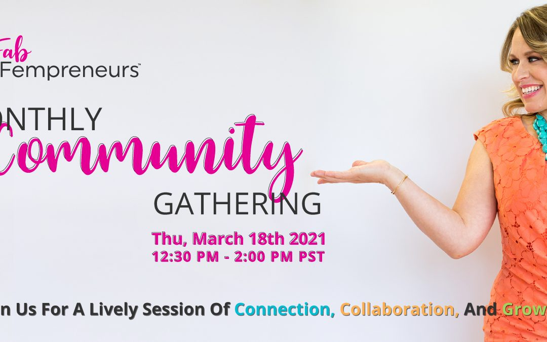 MARCH Monthly Community Gathering