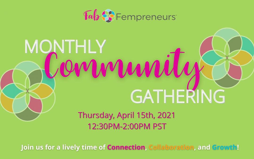 APRIL 2021 Monthly Community Gathering